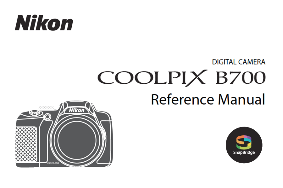 Digital Photography Live — Nikon COOLPIX B700 Instruction